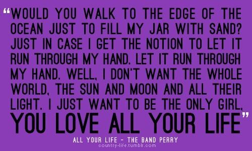 The Band Perry - All Your Life Lyrics | MetroLyrics