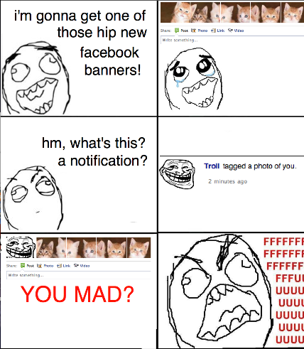 rage comics trollface facebook profile banner tag u mad fffuuu large - PollING Of Jokes COmp Comp Of Feb 2013