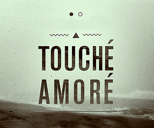 touche amore