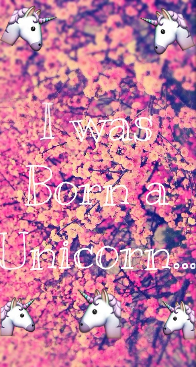 """Fond d'écran Iphone 5c。 """"I was Born a Unicorn 🦄"""" Made in me 😁 🏼。 ⚓️🏵。 by SmallSweet 