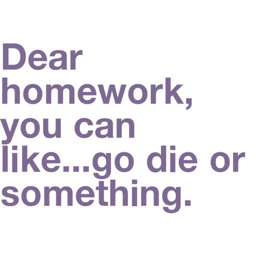 Die-duh-homework-lol-quotes-favim.com-274917_large