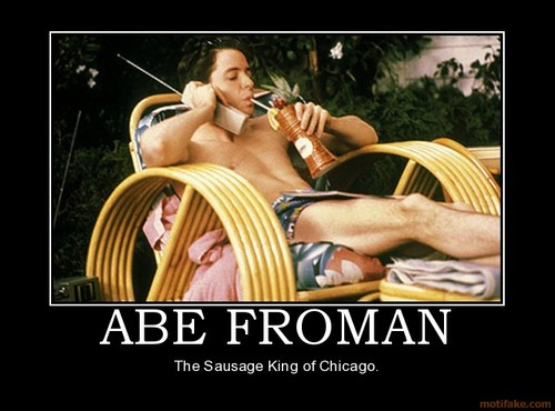 abe-froman-ferris-bueller-bueller-s-day-off-fry-cameron-matt-demotivational-poster-1249637045_large.jpg