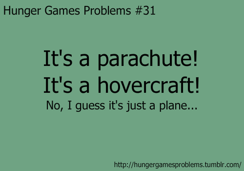 It's not a mockingjay either…. - Hunger Games Problems