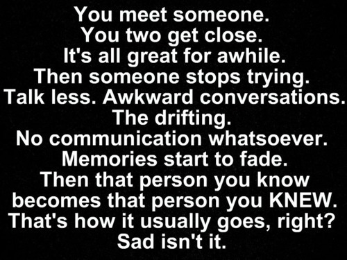 Google Image Result for http://www.quotesnsayings.net/wp-content/uploads/2012/01/You-Meet-Someone.-You-Two-Get-Close.-Its-All-Great-For-Awhile.jpg