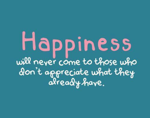 appreciate, happiness, life, quote, truth - inspiring picture on Favim.com