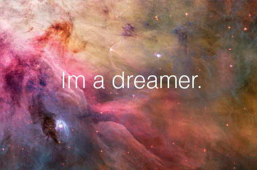 Dream_dreamer_quote_space-e346a22f8f5d78bbda4118c4d229d3b9_h_large