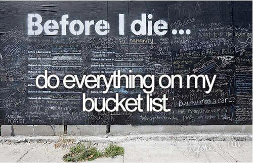 (1) Before I die