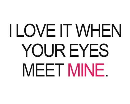 Love Quotes For Him About Eyes : Love Quotes Your Eyes. QuotesGram