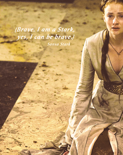 It is not enough. It has never been enough. (suzywire: Brave. Sansa took a deep breath. I am...)