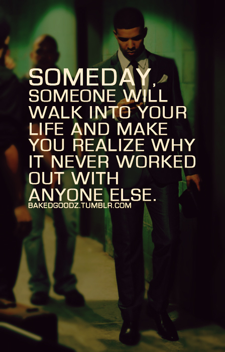 Someday-someone-will-walk-into-your-life_large