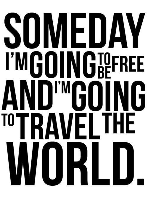 Free-quote-someday-travel-world-favim.com-363724_large