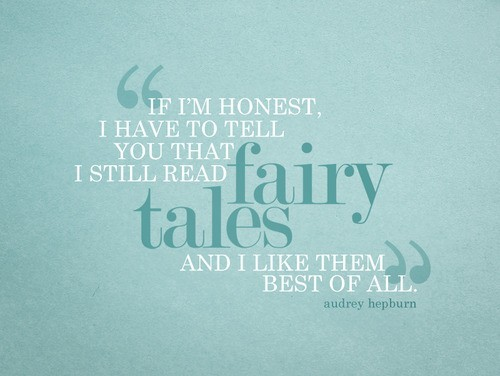 Wordy / I still read fairy tales.