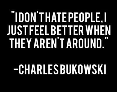 Messages_i_shouldnt_forget_hate_quotes_quote_people_bukowski-548dec1da3964b4b63bca16b5d8e8eee_h_large