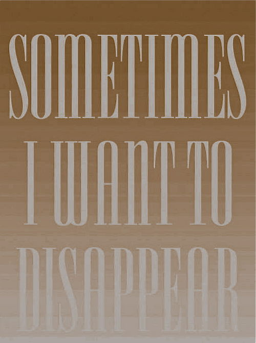 Sometimes-i-want-to-disappear-164275-530-736_large