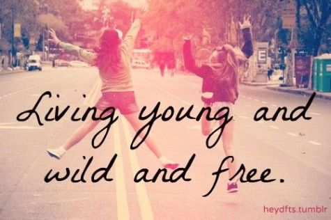 Quotes Young And Wild. QuotesGram