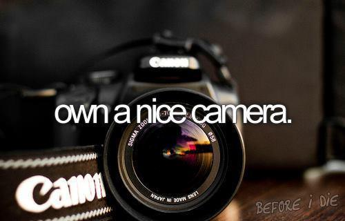 before i die, camera, canon, new, own - inspiring picture on Favim.com