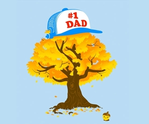 father grows best!