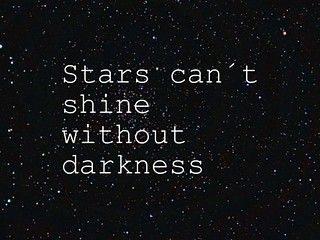 B_w_black_and_white_darkness_quotes_sentence_shine_stars_text_true_words-f2f685fabe2bfef9c1cb9c7f77372f7b_i_large
