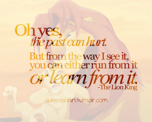 life, lion king, love, past, quotes - inspiring picture on Favim.com