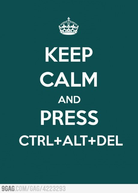 http://data.whicdn.com/images/29009575/keep-calm-and-press-ctrl-alt-del-346443-460-643_large.jpg