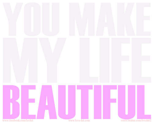 You-make-my-life-beautiful_large