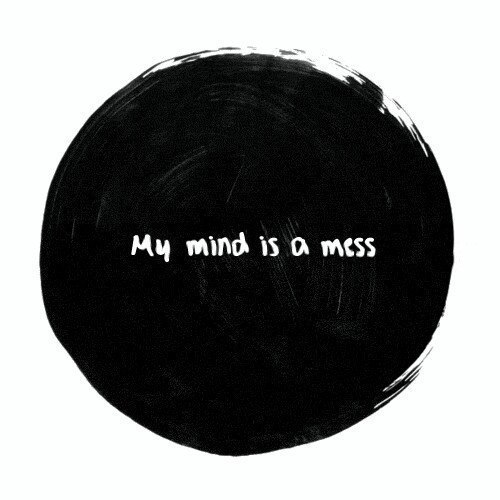 mind, mess, and quote image