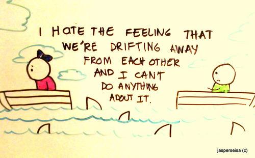 I-hate-the-feeling-that-were-drifting-away-from-each-other_large