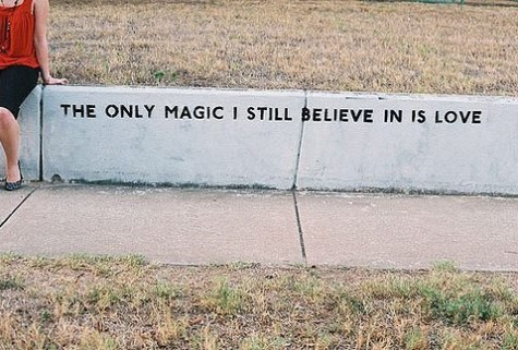 The-only-magic-i-still-believe-in-is-love-386747-475-321_large