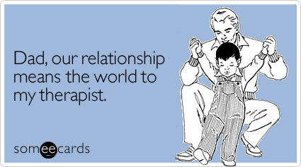 Dad-relationship-means-world-fathers-day-ecard-someecards_large