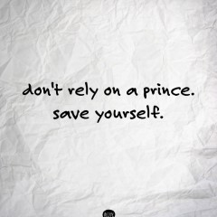 Don-t-rely-on-a-prince-save-yourself-379949-240-240_large