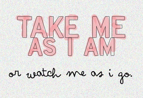 Be-yourself-love-take-me-watch-me-go-favim.com-447368_large