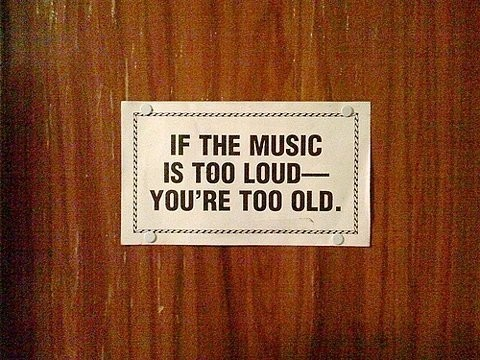 Funny_quote_text_music_music_age_party_signs_loud-5072210dbca6f0dc25d5283d319a7bb6_h_large_large