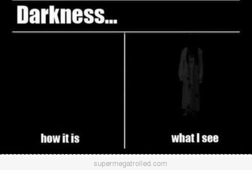 Darkness-how-it-is-vs-what-i-see_large