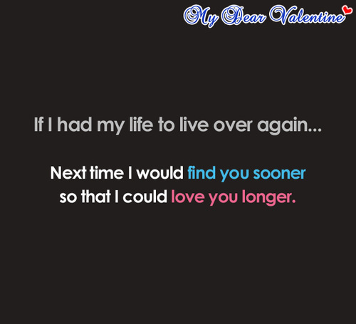 If I had my life to live over again | Picture Quotes | Mydearvalentine.com