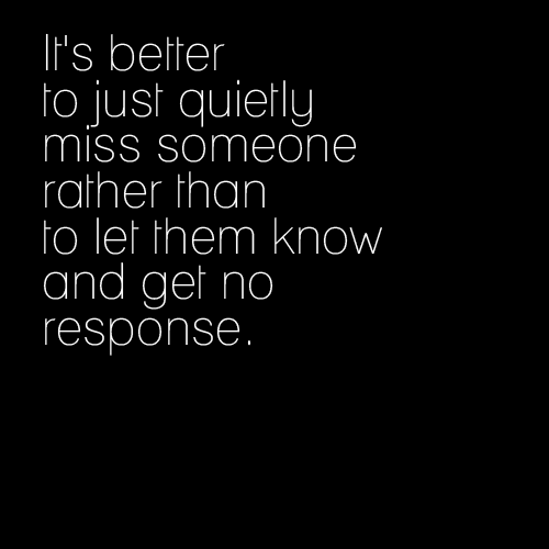 Its Better To Quietly Miss Someone