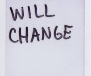 will change!!