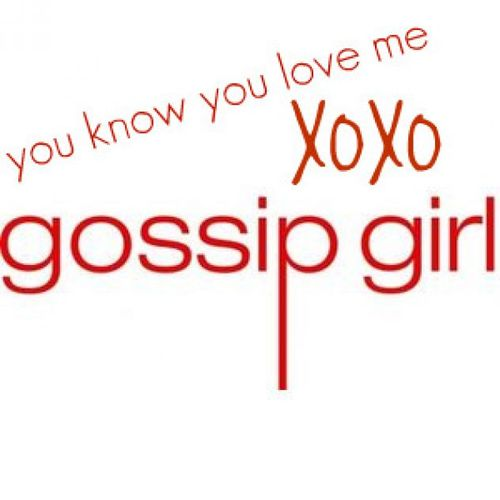 I Love You Quotes Gossip Girl : 73546-113389/you-know-you-love-me-xoxo-gossip-girl.jpg We Heart It ...