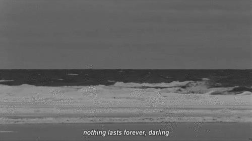 nothing lasts forever | Tumblr