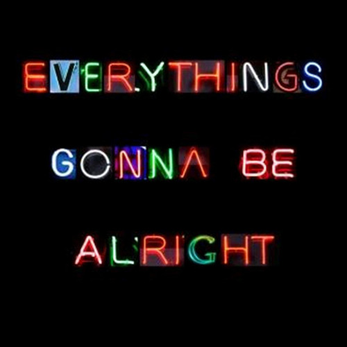 Everythings-gonna-be-alright_large