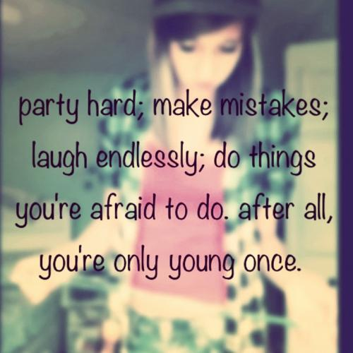 Teenage-quotes-sayings-relationships-life-young-party_large