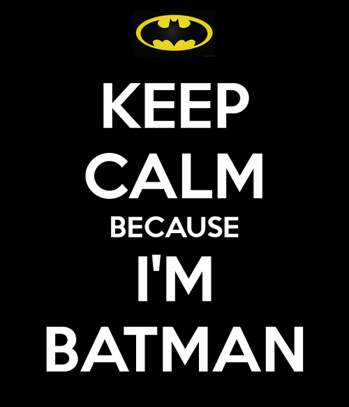 keep-calm-because-i-m-batman-3_large.png