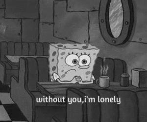 without you im lonely