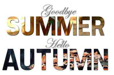 Autumn_fall_goodbye_summer_hello_autumn_hello_fall-d2cd4b44007dfb58cecb5cff8c89d53e_h_large