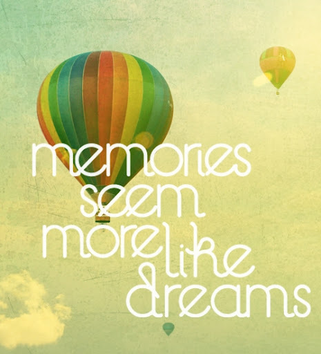 Memories_seem_more_like_dreams_quote_large
