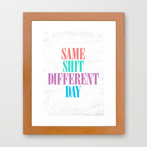 320903 6275022 frm801pc01 lz large Same Shit Different Day. Framed Art Print by Nick Nelson | Society6