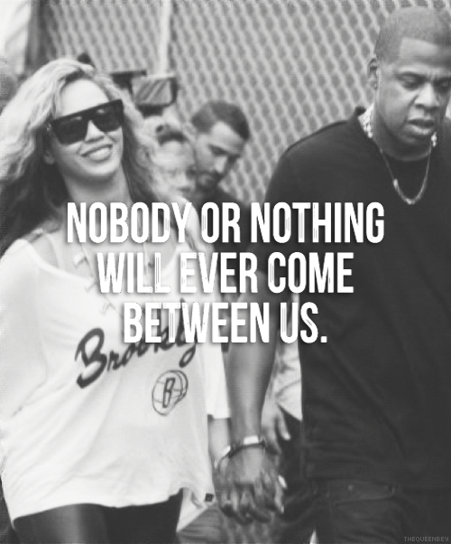 Jay Z And Beyonce Relationship Quotes Tumblr Images & Pictures - Becuo