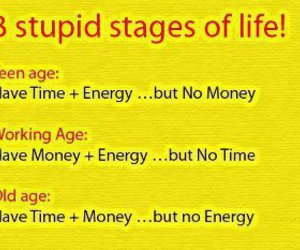 stupid stages in life
