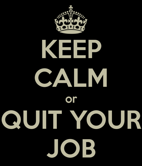 Keep-calm-or-quit-your-job_large
