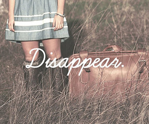 disappear