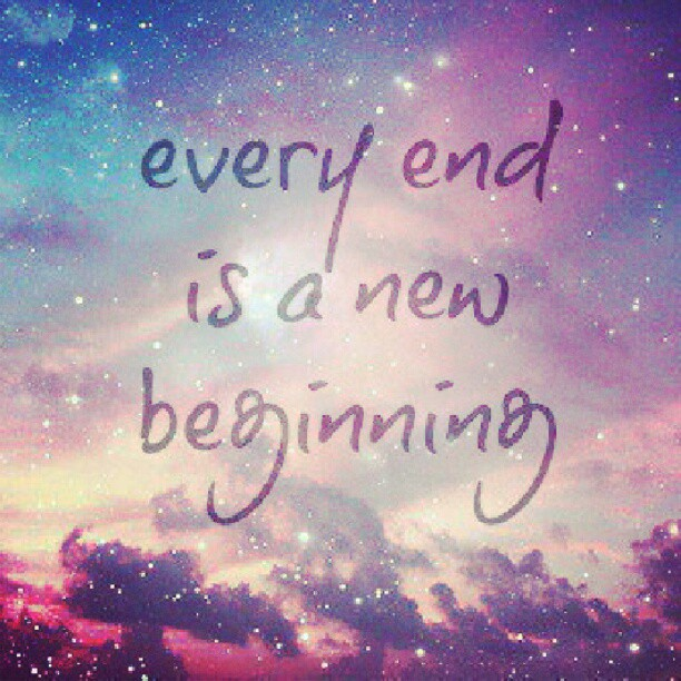 Sad Tumblr Quotes About Love: There Is Always Going To Be Another Beginning To Your End